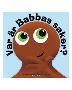 Babblarna - Var är Babbas saker - Bok inbunden